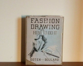 Fashion Drawing How to Do It, Hazel Doten 1939 First Edition