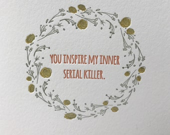 Inner Serial Killer Letterpress Greeting