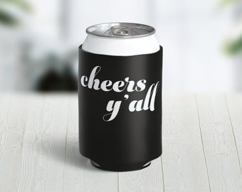 Cheers Y'all Hugger // Choose Your Color // Custom Neoprene Can Hugger