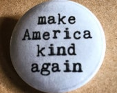 Make America Kind Again Pinback Button, Election Magnet, backpack pins, custom pins and patches, social boho buttons, democrat republican