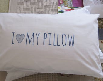 Pillow cases, Set of Two, hand printed, I love my pillow