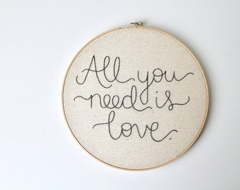 All You Need is Love Embroidery Hoop. Wall Hanging. Beatles Inspired Wall Art. Song Lyric Embroidery.