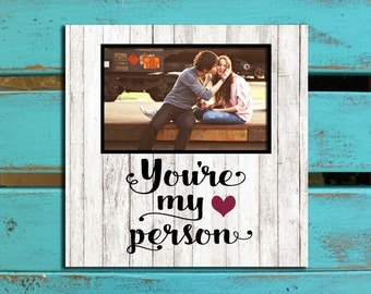 You're My Person, Best Friend gift, Husband Valentine's gift, girlfriend gift, PHOTO MAT, boyfriend gift, Wife valentines gift,