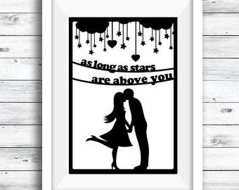 Papercut OR Print Silhouette, couple in love, wedding, anniversary gift, romantic home art, stars above you, black and white, keepsake art