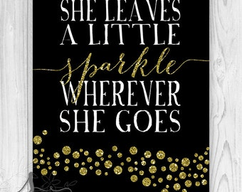"""GOLD Sparkles and Glitter """"She Leaves a Little Sparkle"""" Nursery Artwork, Home Decor, Typography Art Printable"""