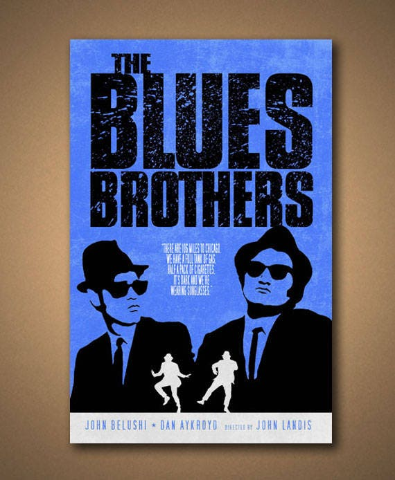 106 Miles To Chicago Blues Brothers Quote: The BLUES BROTHERS Sunglasses Movie Quote Poster