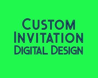 Custom Invitations, Party Invitation, Birthday Invitation, Custom Invitation, Event Invitation, Shower Invitation - Digital Printable