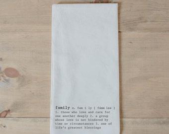 Tea Towel, Family Definition, present, housewarming, wedding favor, kitchen decor, women's gift, flour sack dish cloth