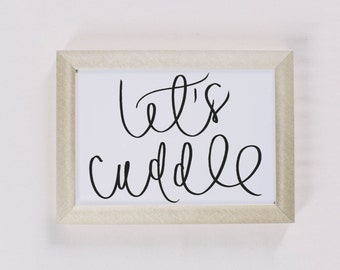 Calligraphy Print, Let's Cuddle