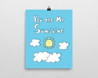You Are My Sunshine // Hand Drawn Print