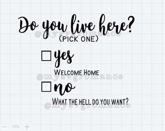 Do You Live Here? Welcome Sign SVG  - Cute Font