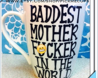 Mature Baddest mofo funny coffee mug - best friends coffee mug - funny gift - birthday gift Father's Day gift  gifts for brothers and dads