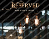 Reserved for Wine A Glow
