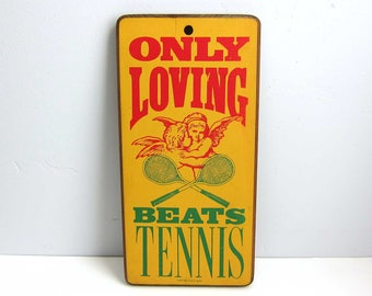 Vintage 1975 Only Loving Beats Tennis Wood Plaque Sign - Retro Tennis Love Humor Typography Wall Sign