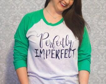 Perfectly Imperfect - Raglan (Baseball Tee)
