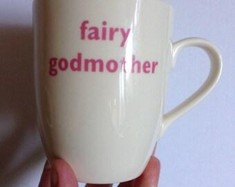 Mug - Fairy Godmother bone china motto mug English Creamware - great gift