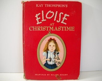 1958 Eloise At Christmastime by Kay Thompson  First Printing
