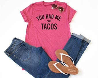 You had me at Tacos Crew Neck Tshirt - Womens Clothing. Womens Tshirt. Graphic Tee - Tickled Teal