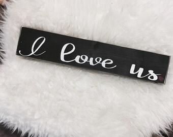 I Love Us / I Love Us Sign / Valentines Day Decor / Valentines Decor / Valentines Day Sign / Valentines Sign / I Love Us