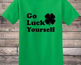 Go Luck Yourself Shamrock Irish St Patrick's Day T-Shirt