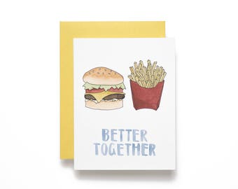 Better Together. Burger and Fries. Greeting Card for Your Best Friend, Lover, or Anyone You Share Fries With