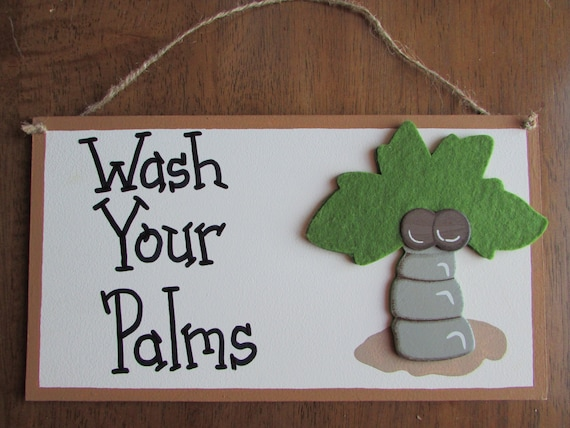 Wash hands sign wash your palms palm tree bathroom sign for Palm tree bathroom ideas