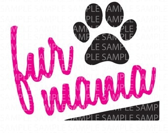 Fur Mama dog mom with paw print  SVG PNG Cut FIle