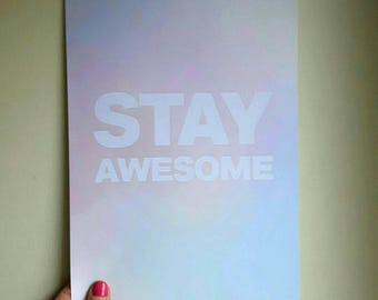Stay Awesome Print (A4 & A5) home decor, gift, picture, poster, inspiration, wall art, decoration,