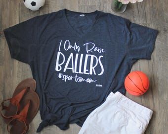 I Only Raise Ballers T-Shirt, I Only Raise Ballers, Sportsmom, Sports Mom, Sports Tank, Mom Apparel, Mother's Day Gift, Mama, Clothing