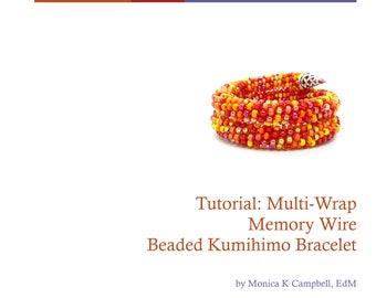 PDF Digital Tutorial by Monica K Campbell of Ilovekumihimo: Multi-Wrap Memory Wire Beaded Kumihimo Bracelet v1.2
