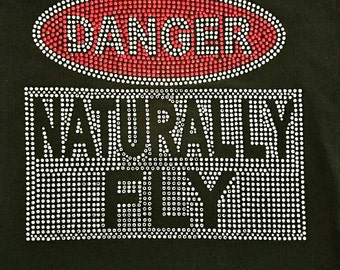 Danger- Naturally Fly