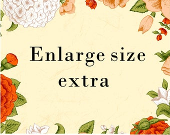 """enlarge size to 2""""X2"""" extra"""