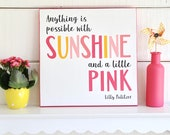Anything is possible with sunshine and a little pink wood sign 12x12 inches