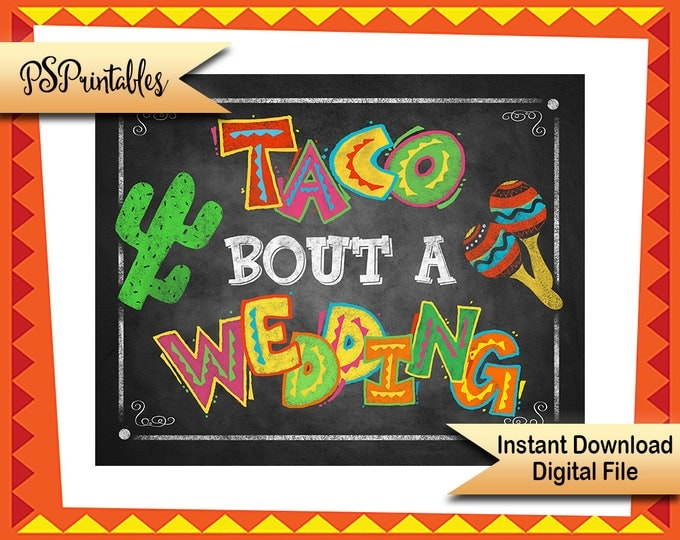 Printable Fiesta wedding sign, Taco bout a wedding, Mexican Wedding sign, Taco sign, Cinco de Mayo Wedding signage, Printable wedding sign