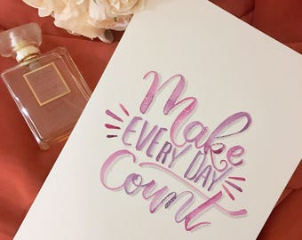 Make Every Day Count / Hand Lettering / Home Decor / Wall Hanging / Living Room / Bedroom