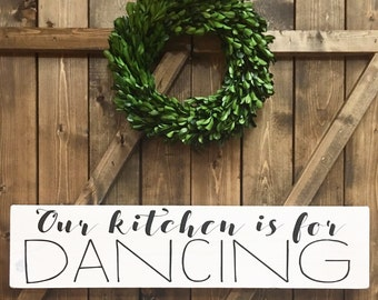 "Kitchen Sign - Our Kitchen is for Dancing - Wood Sign - Kitchen Decor - Wood Art - Our Kitchen - Kitchen Rules - Dancing - (5.5"" x 24"")"