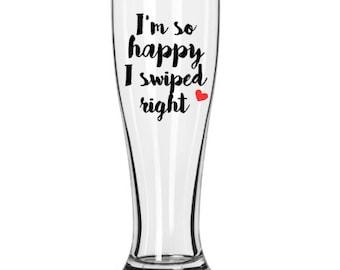 Tinder pilsner glass, I'm so happy I swiped right, beer mug