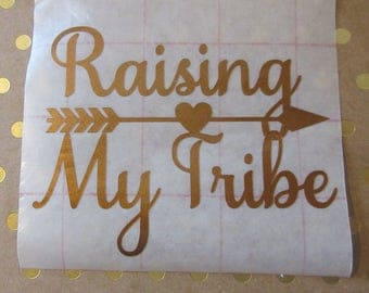 Raising My Tribe Window Decal