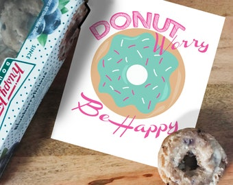 Donut Worry Be Happy Digital File