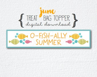 Treat Bag Topper, June / Summer Theme - O-fish-ally Summer