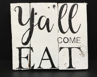 Ya'll Come Eat pallet art, wall hanging, sign, kitchen decor