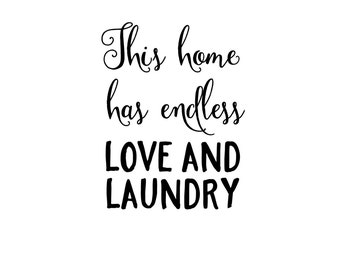 This Home Has Endless Love and Laundry Decal - Di Cut Decal - Home/Laptop/Computer/Truck/Car Bumper Sticker Decal
