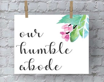 Printable Wall Art, Our Humble Abode Sign, Wall Decor, Wall Hanging, Home Decor, Entryway Decor, Instant Download, Welcome Home Sign