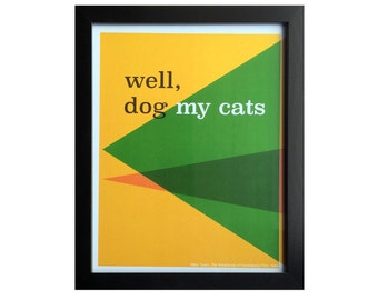 Dog My Cats // Book Quote Digital Print