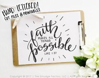 Faith SVG Cut File, Faith Makes All Things Possible, Luke 1:37 Silhouette Cricut Cutting File Faith SVG, Inspiring Cut File, Bible Verse SVG