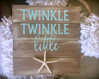 Twinkle Twinkle Little Star Sign - Nursery Decor - Starfish Sign -Distressed Wood Sign -Beach Decor - Cottage Chic