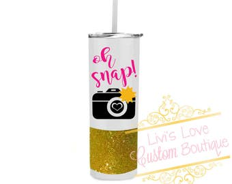 Photographer Tumbler - Oh snap! - 20 oz Stainless Steel Glitter Tumbler - Travel To-Go Cup - Photographer Gift - Photography Cups