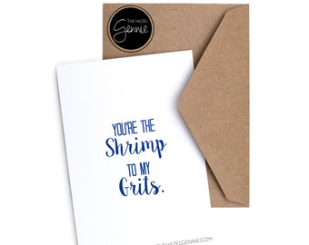 You're the Shrimp to my Grits. Card and Envelope