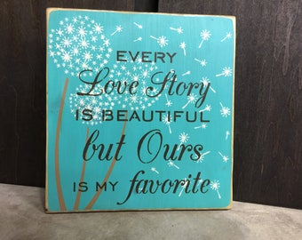 "Handmade Wood Sign ""Our love story is my favourite"""