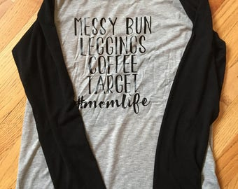 Mom Life Shirt, #momlife Women's long-sleeved baseball tee tunic, loose fit, long length! Messy bun, leggings, coffee, Target. FREE SHIPPING